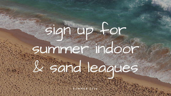 sign up for summer indoor and sand leagues